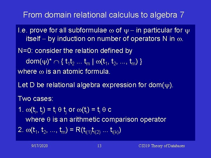 From domain relational calculus to algebra 7 I. e. prove for all subformulae w