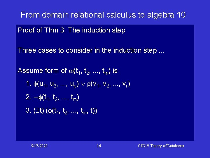 From domain relational calculus to algebra 10 Proof of Thm 3: The induction step