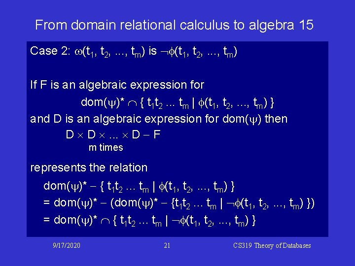 From domain relational calculus to algebra 15 Case 2: w(t 1, t 2, .