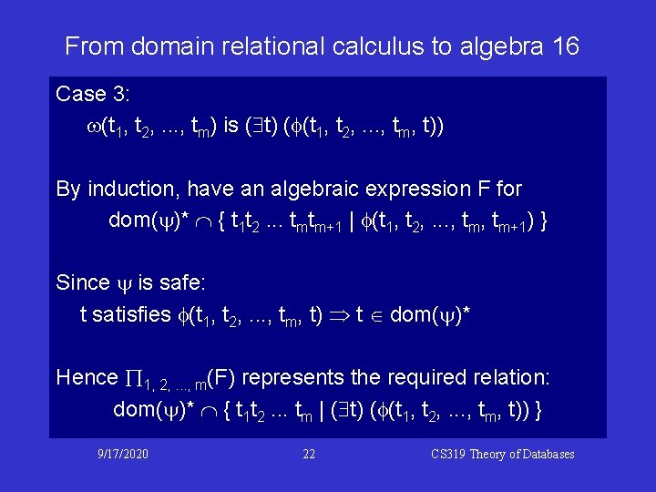 From domain relational calculus to algebra 16 Case 3: w(t 1, t 2, .