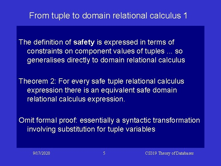 From tuple to domain relational calculus 1 The definition of safety is expressed in