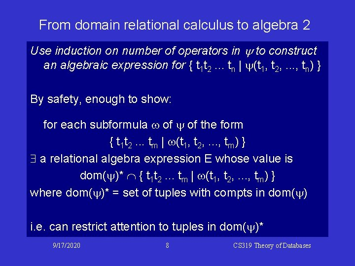 From domain relational calculus to algebra 2 Use induction on number of operators in