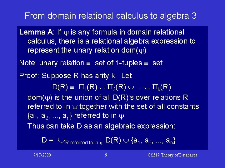 From domain relational calculus to algebra 3 Lemma A: If y is any formula