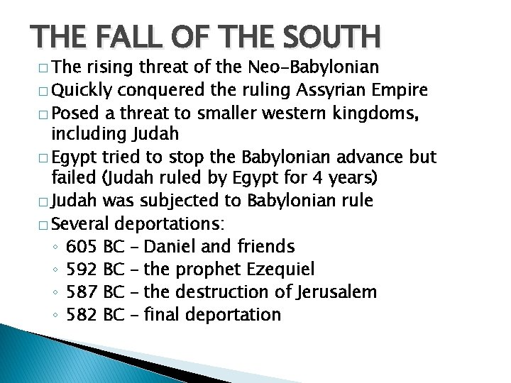 THE FALL OF THE SOUTH � The rising threat of the Neo-Babylonian � Quickly