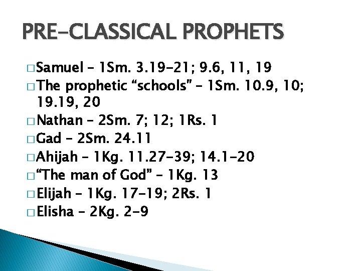 PRE-CLASSICAL PROPHETS � Samuel – 1 Sm. 3. 19 -21; 9. 6, 11, 19