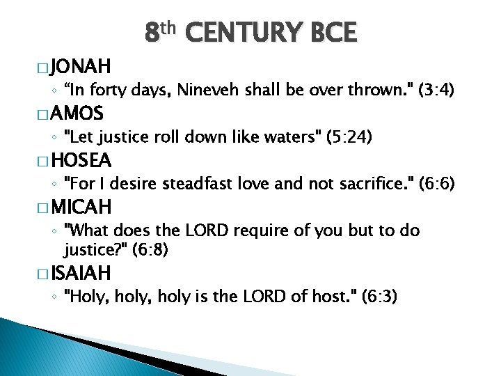 """� JONAH 8 th CENTURY BCE ◦ """"In forty days, Nineveh shall be over"""
