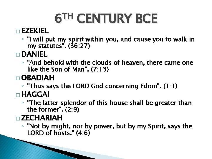 "� EZEKIEL 6 TH CENTURY BCE ◦ ""I will put my spirit within you,"
