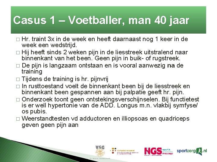 Casus 1 – Voetballer, man 40 jaar Hr. traint 3 x in de week