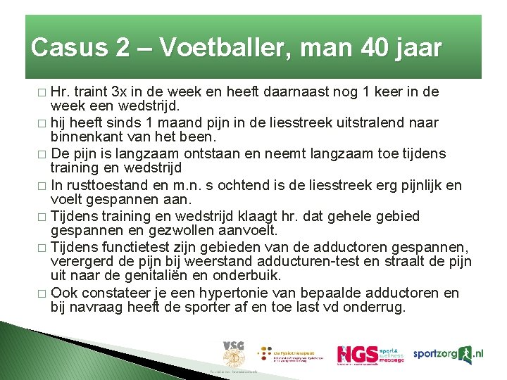 Casus 2 – Voetballer, man 40 jaar Hr. traint 3 x in de week