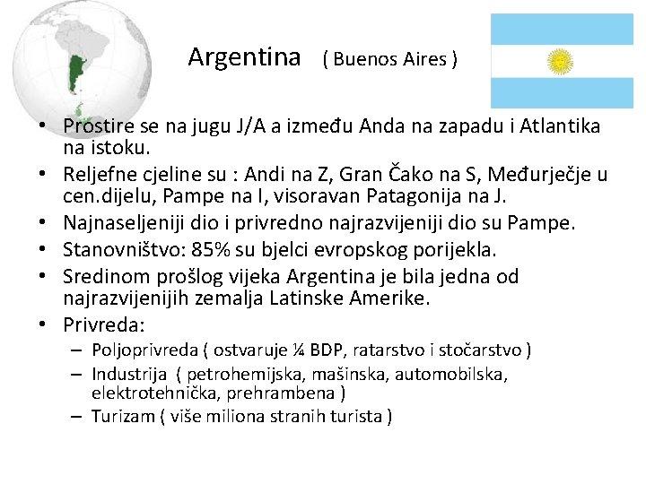 Argentina ( Buenos Aires ) • Prostire se na jugu J/A a između Anda