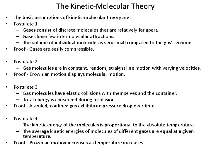 The Kinetic-Molecular Theory • • • The basic assumptions of kinetic-molecular theory are: Postulate