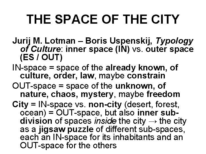 THE SPACE OF THE CITY Jurij M. Lotman – Boris Uspenskij, Typology of Culture:
