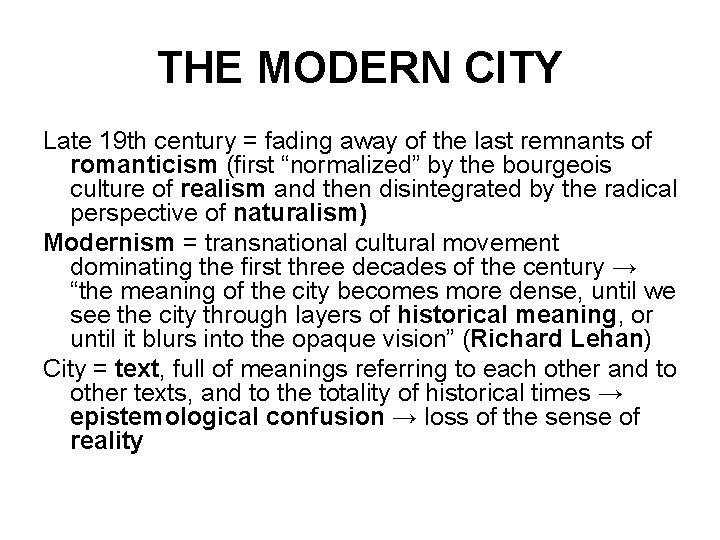 THE MODERN CITY Late 19 th century = fading away of the last remnants
