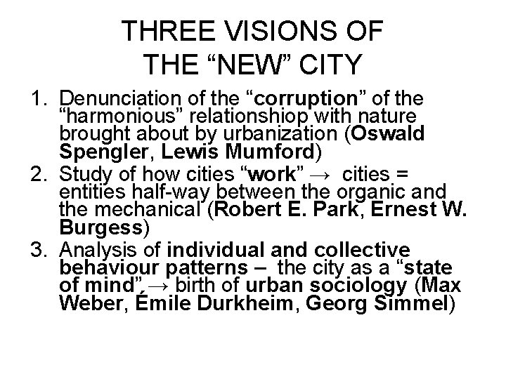 """THREE VISIONS OF THE """"NEW"""" CITY 1. Denunciation of the """"corruption"""" of the """"harmonious"""""""