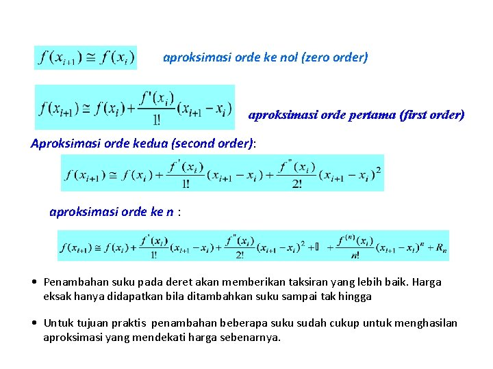 aproksimasi orde ke nol (zero order) aproksimasi orde pertama (first order) Aproksimasi orde kedua