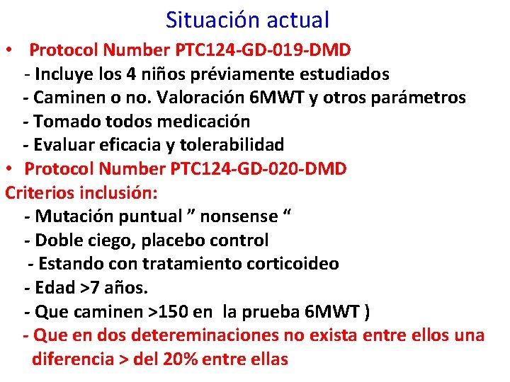 Situación actual • Protocol Number PTC 124 -GD-019 -DMD - Incluye los 4 niños
