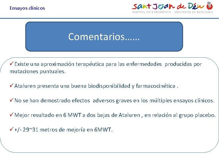 Ensayos clínicos Comentarios…… üExiste una aproximación terapéutica para las enfermedades producidas por mutaciones puntuales.