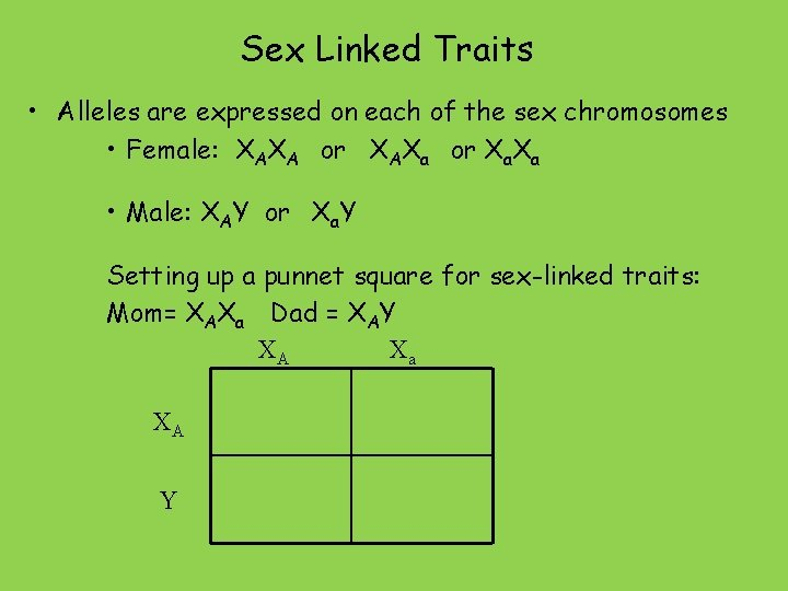 Sex Linked Traits • Alleles are expressed on each of the sex chromosomes •