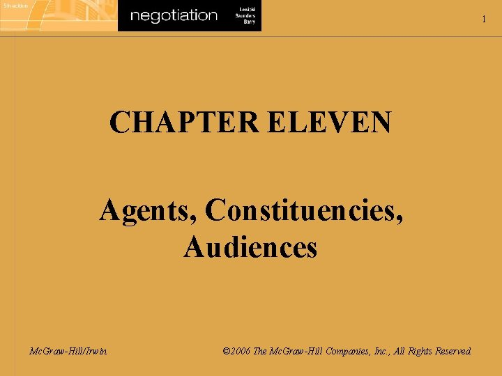 1 CHAPTER ELEVEN Agents, Constituencies, Audiences Mc. Graw-Hill/Irwin © 2006 The Mc. Graw-Hill Companies,