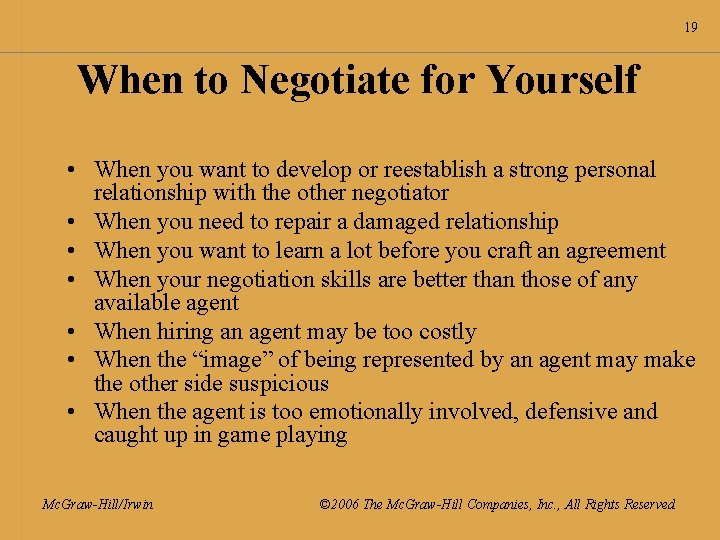 19 When to Negotiate for Yourself • When you want to develop or reestablish