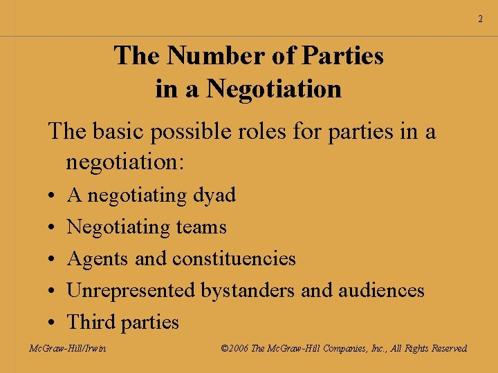 2 The Number of Parties in a Negotiation The basic possible roles for parties