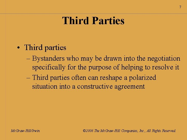 7 Third Parties • Third parties – Bystanders who may be drawn into the