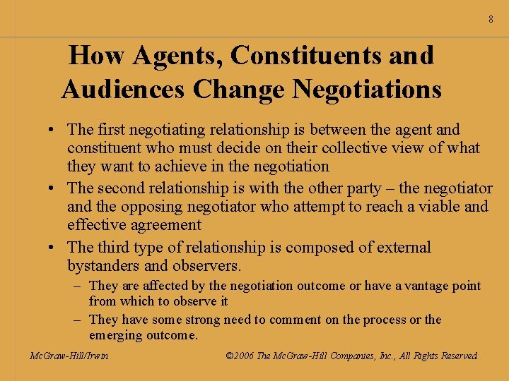 8 How Agents, Constituents and Audiences Change Negotiations • The first negotiating relationship is