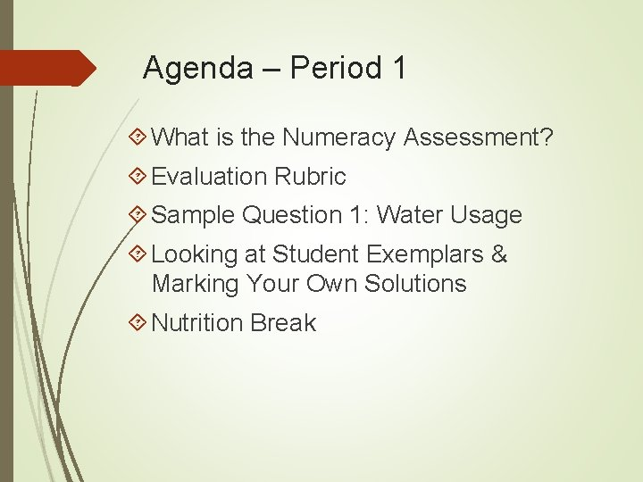 Agenda – Period 1 What is the Numeracy Assessment? Evaluation Rubric Sample Question 1: