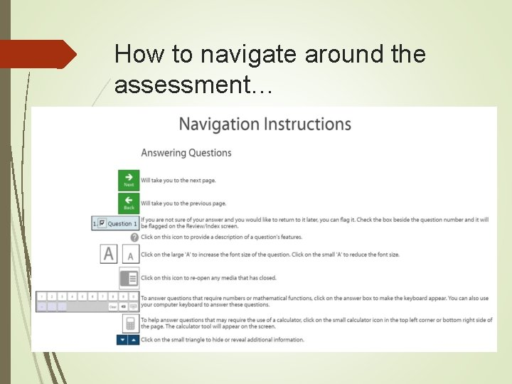 How to navigate around the assessment…