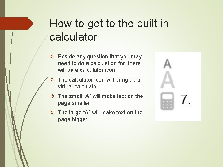 How to get to the built in calculator Beside any question that you may