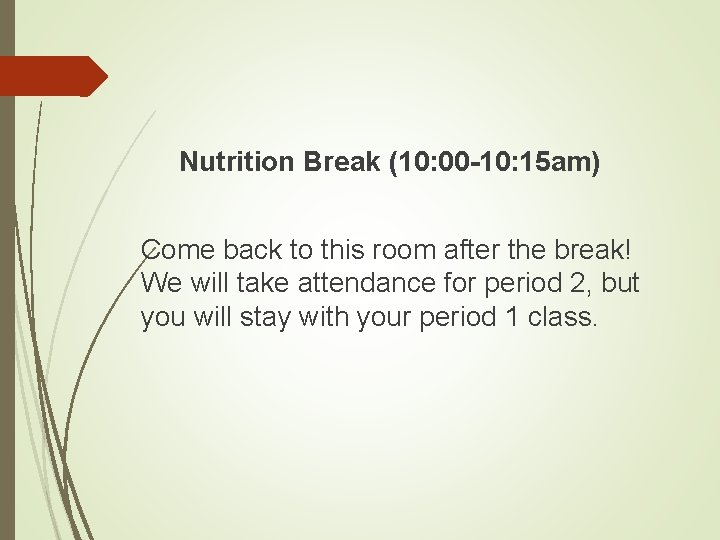 Nutrition Break (10: 00 -10: 15 am) Come back to this room after the