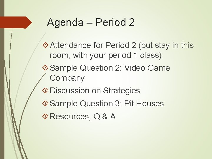 Agenda – Period 2 Attendance for Period 2 (but stay in this room, with