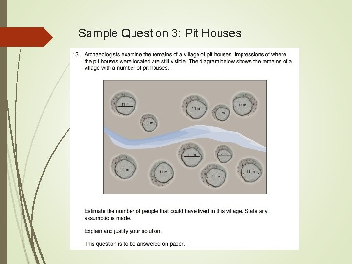 Sample Question 3: Pit Houses