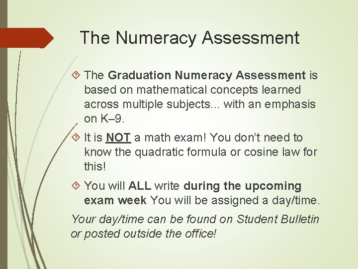 The Numeracy Assessment The Graduation Numeracy Assessment is based on mathematical concepts learned across