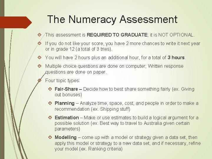 The Numeracy Assessment This assessment is REQUIRED TO GRADUATE; it is NOT OPTIONAL. If