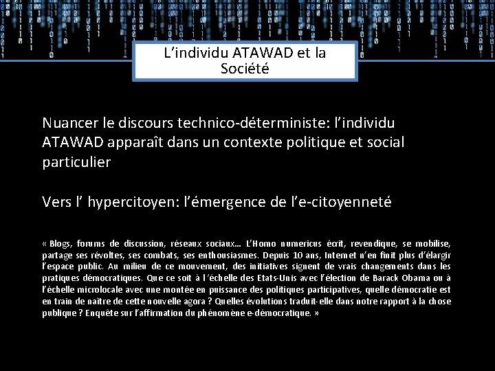 L'individu ATAWAD et la Société Nuancer le discours technico-déterministe: l'individu ATAWAD apparaît dans un