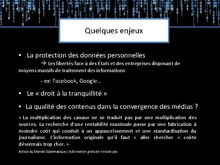 Quelques enjeux • La protection des données personnelles Les libertés face à des États