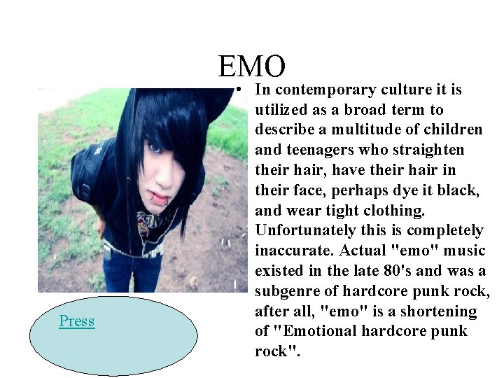 EMO Press • In contemporary culture it is utilized as a broad term to