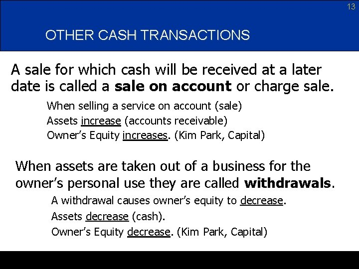 13 OTHER CASH TRANSACTIONS A sale for which cash will be received at a