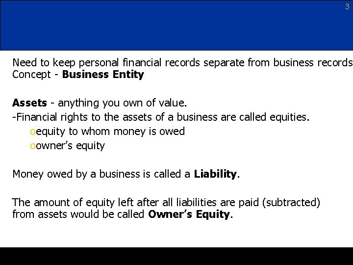 3 Need to keep personal financial records separate from business records. Concept - Business
