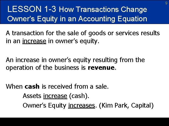LESSON 1 -3 How Transactions Change Owner's Equity in an Accounting Equation A transaction