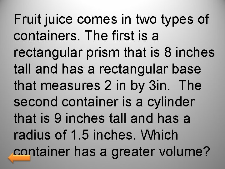 Fruit juice comes in two types of containers. The first is a rectangular prism