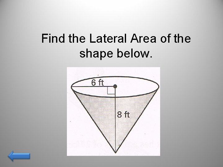 Find the Lateral Area of the shape below.