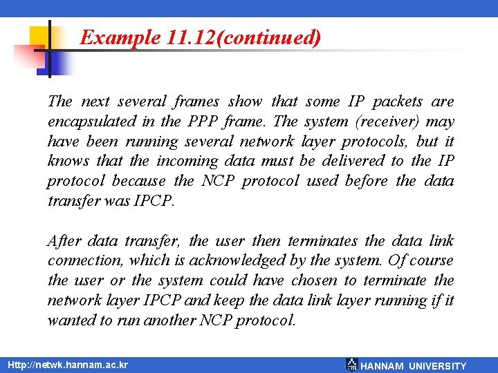 Example 11. 12(continued) The next several frames show that some IP packets are encapsulated