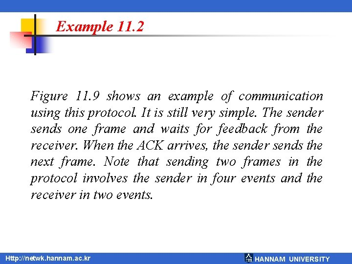 Example 11. 2 Figure 11. 9 shows an example of communication using this protocol.