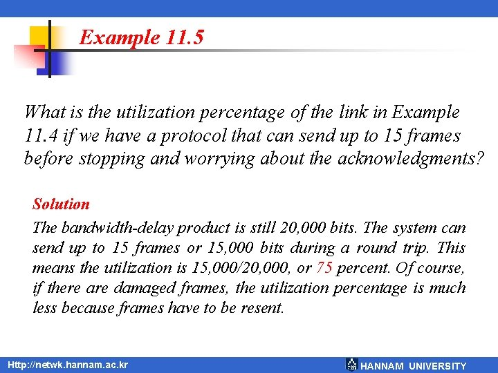 Example 11. 5 What is the utilization percentage of the link in Example 11.