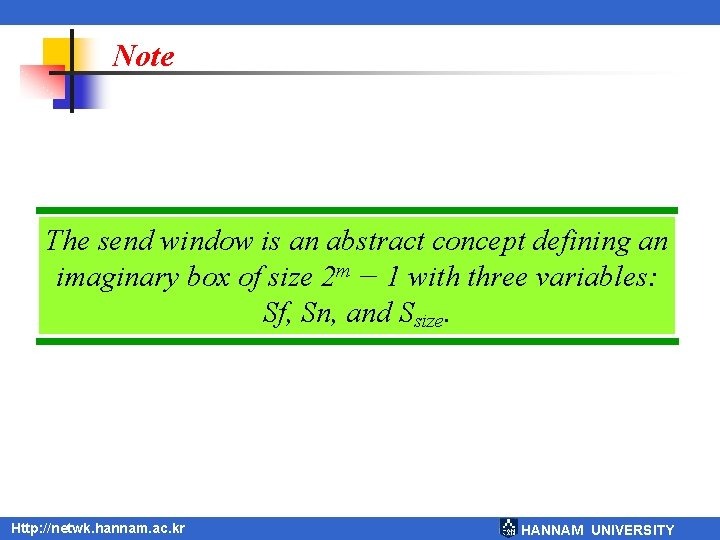 Note The send window is an abstract concept defining an imaginary box of size