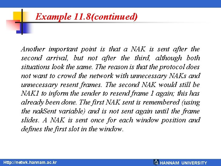 Example 11. 8(continued) Another important point is that a NAK is sent after the