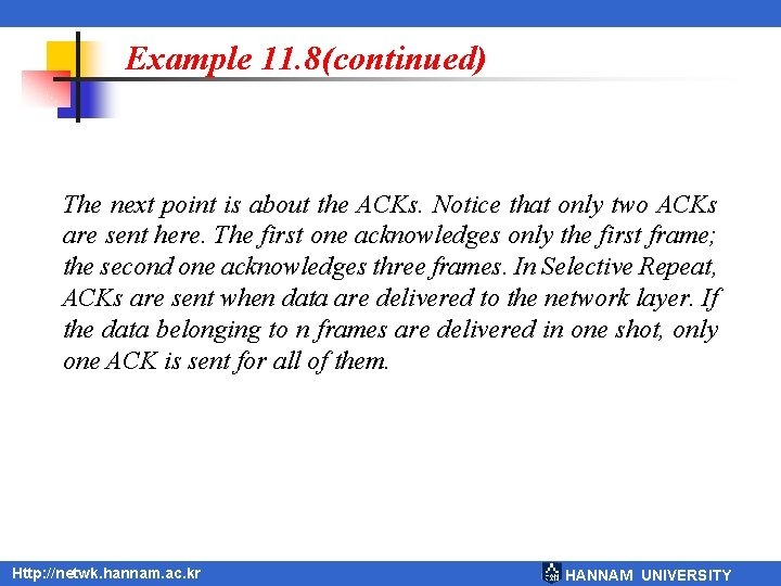 Example 11. 8(continued) The next point is about the ACKs. Notice that only two