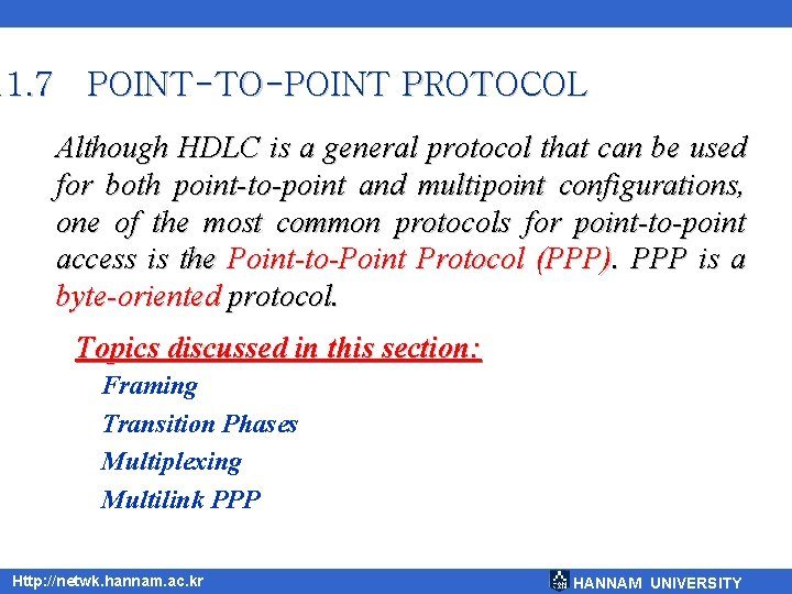 11. 7 POINT-TO-POINT PROTOCOL Although HDLC is a general protocol that can be used